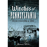 Witches of Pennsylvania: Occult History & Lore book cover