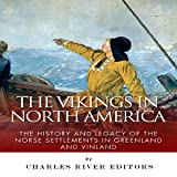 The Vikings in North America: The History and