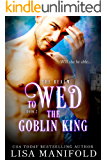To Wed The Goblin King (The Realm Trilogy Book 2)