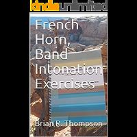 French Horn, Band Intonation Exercises (English Edition)