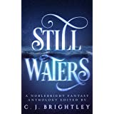 Still Waters: A Noblebright Fantasy Anthology (Lucent Anthologies Book 1)
