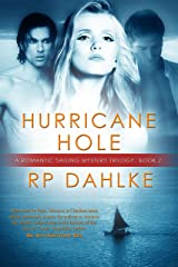 Hurricane Hole: #2 in a Romantic Sailing Mystery Trilogy Kindle Edition