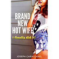 Brand New Hot Wife: I finally did it! (English Edition)