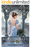 If You Wished For Me (The Farthingale Series Book 7)