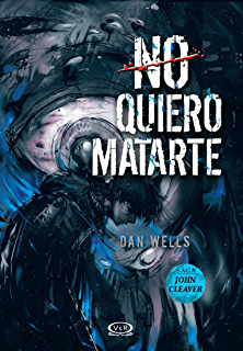 No quiero matarte (Saga John Cleaver nº 3) (Spanish Edition)