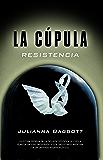 Resistencia (Trilogía La Cúpula)