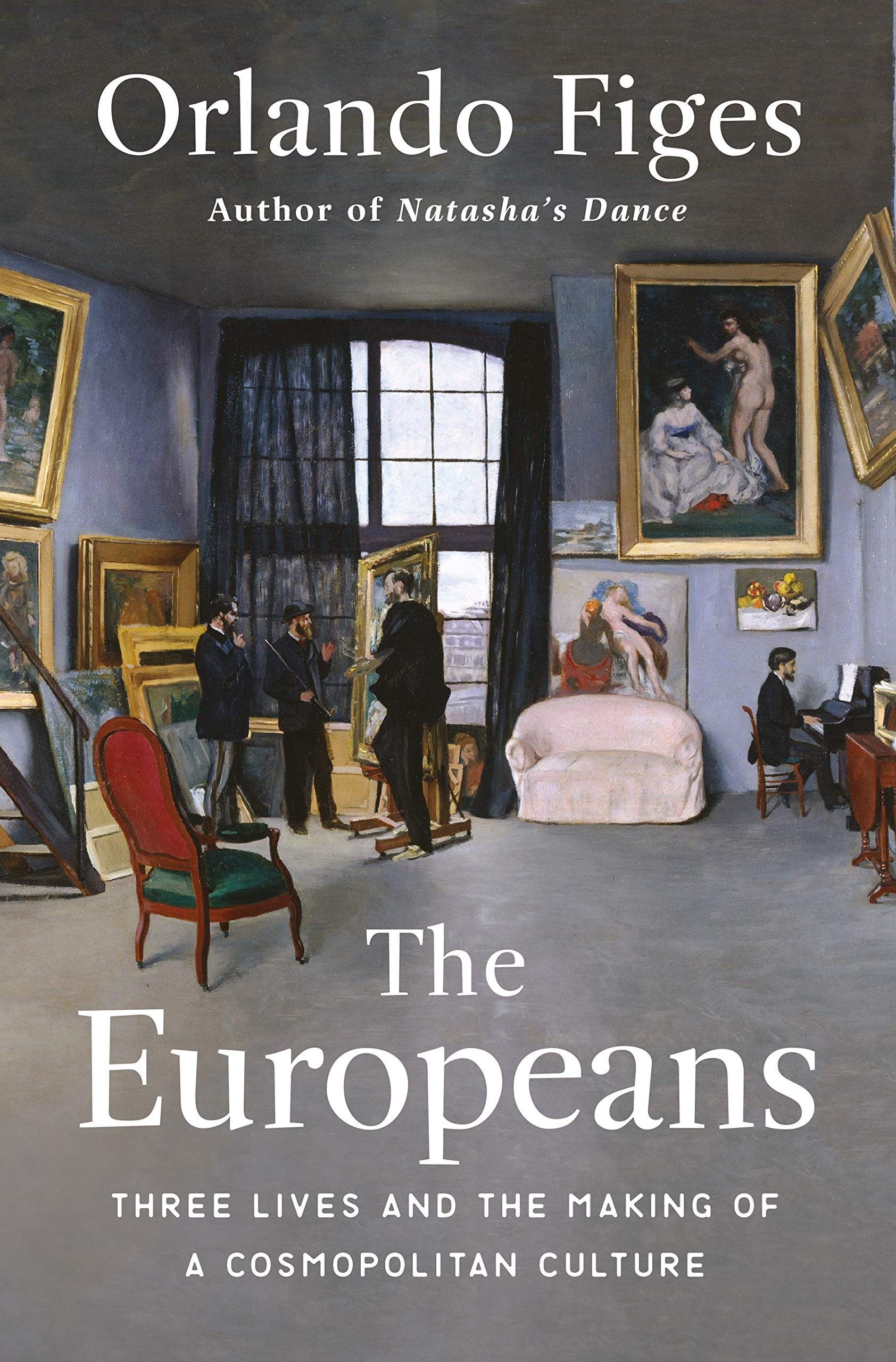 The Europeans: Three Lives and the Making of a Cosmopolitan Culture by Metropolitan Books