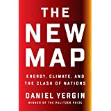 The New Map: Energy, Climate, and the Clash of Nations