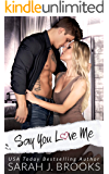 Say You Love Me : An Enemies to Lovers Romance (Southport Love Stories Book 2)