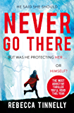 Never Go There: the most addictive psychological thriller you'll read this year