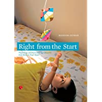 Right from the Start: Playthings and Activities for Children from Birth to Four Years