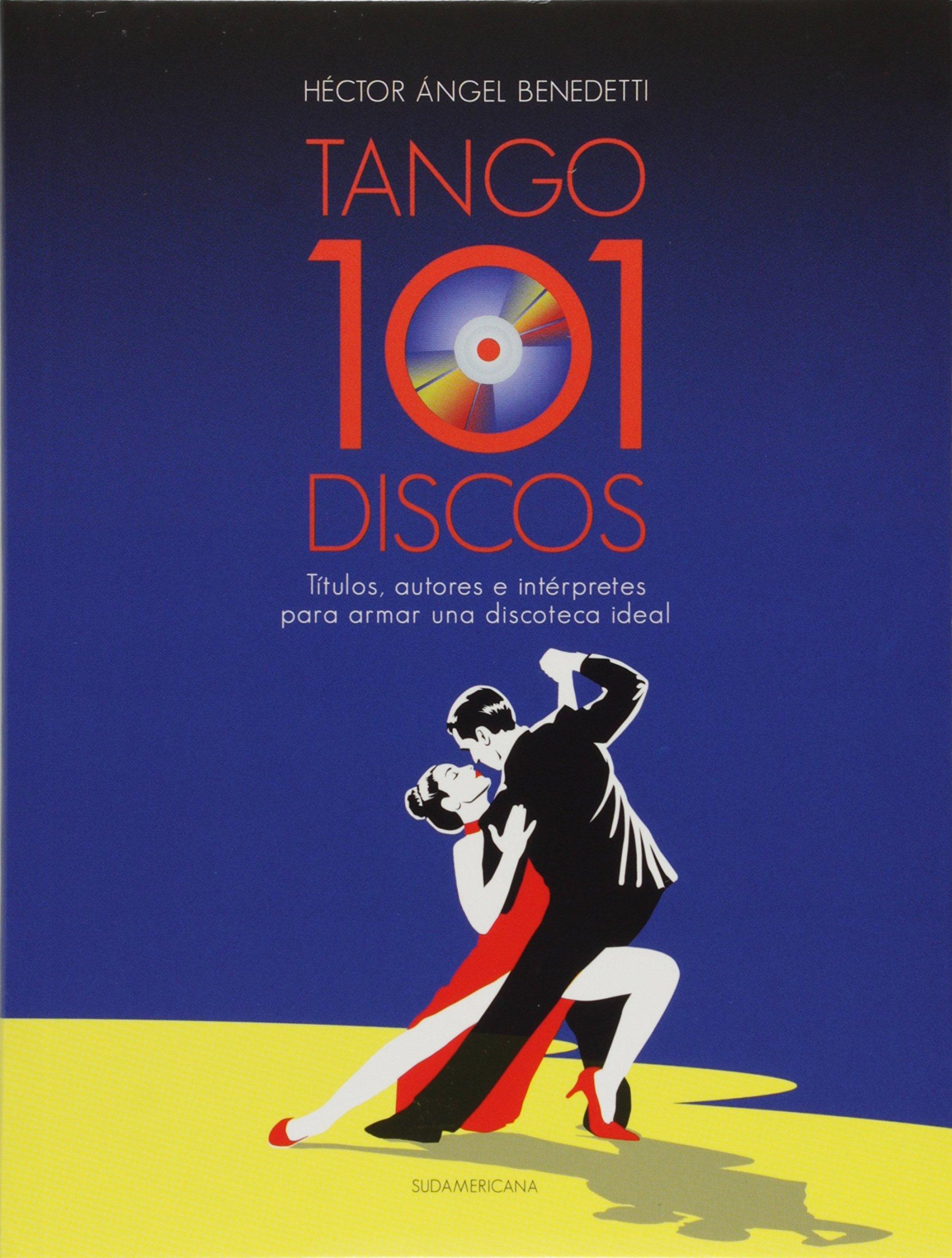 Download 101 DISCOS DE TANGO PARA LA DISCOTECA (Spanish Edition) ebook