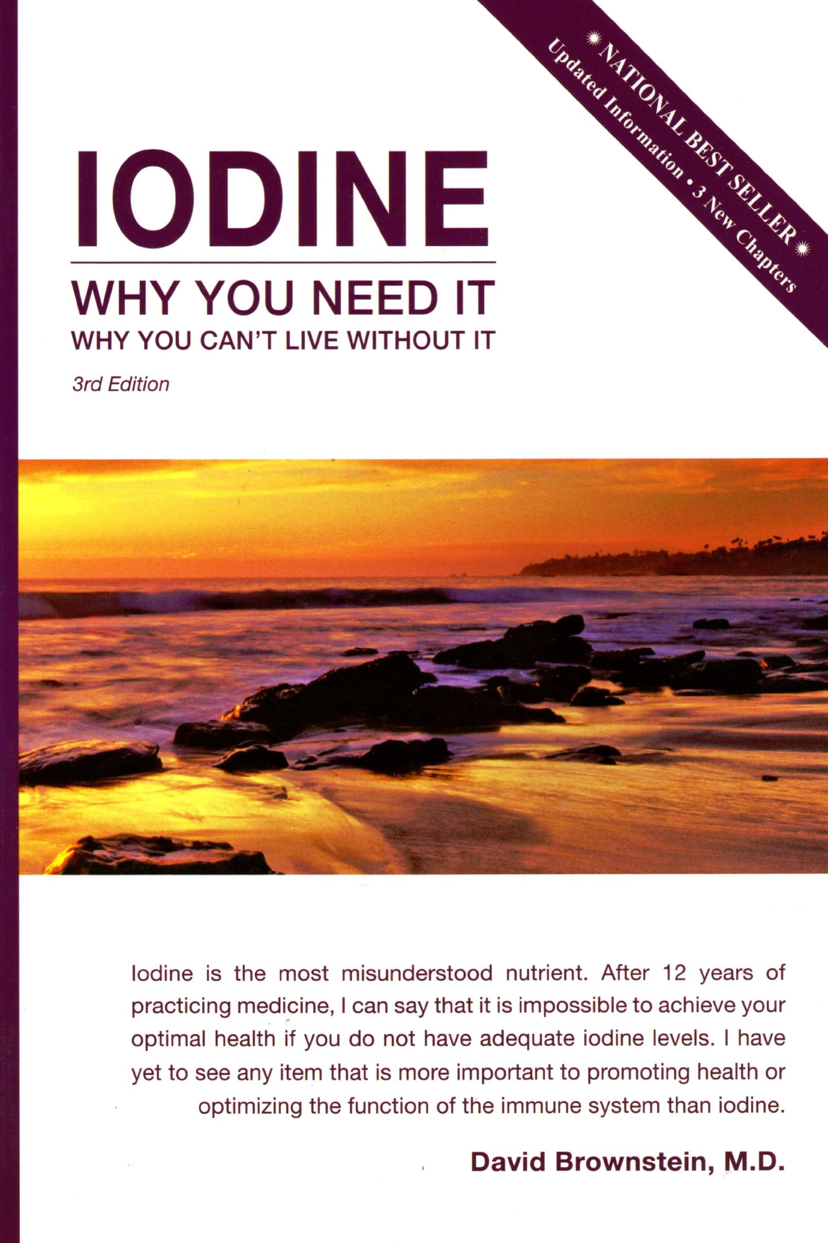 Iodine: Why You Need It, Why You Can't Live Without It: David Brownstein:  9780966088236: Amazon.com: Books