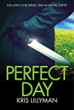 Perfect Day: For Justice To Be Served, Only Blood Will Suffice