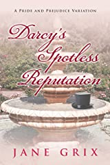 Darcy's Spotless Reputation: A Pride and Prejudice Variation Kindle Edition