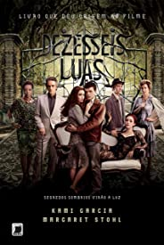 Dezesseis luas - Beautiful Creatures - vol. 1