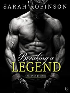 Breaking a Legend: A Kavanagh Legends Novel