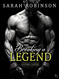 Breaking a Legend: A Kavanagh Legends Novel