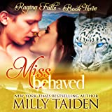 Miss Behaved: Raging Falls, Book 3