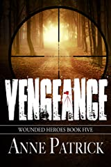 Vengeance (Wounded Heroes Series Book 5) Kindle Edition