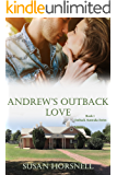 Andrew's Outback Love (Outback Australia Series Book 1)