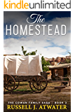 The Homestead: (The Cowan Family Saga - Book 3)