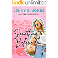 Something to Believe In (A Katie Parker Production Book 4) book cover