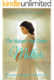 The Mature Mail Order Mother (Widow Mail Order Brides Book 7)