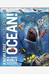 Knowledge Encyclopedia Ocean!: Our Watery World As You've Never Seen It Before (Knowledge Encyclopedias) Kindle Edition