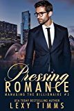 Pressing Romance: Billionaire Steamy Workplace Romance (Managing the Billionaire Book 5) (English Edition)
