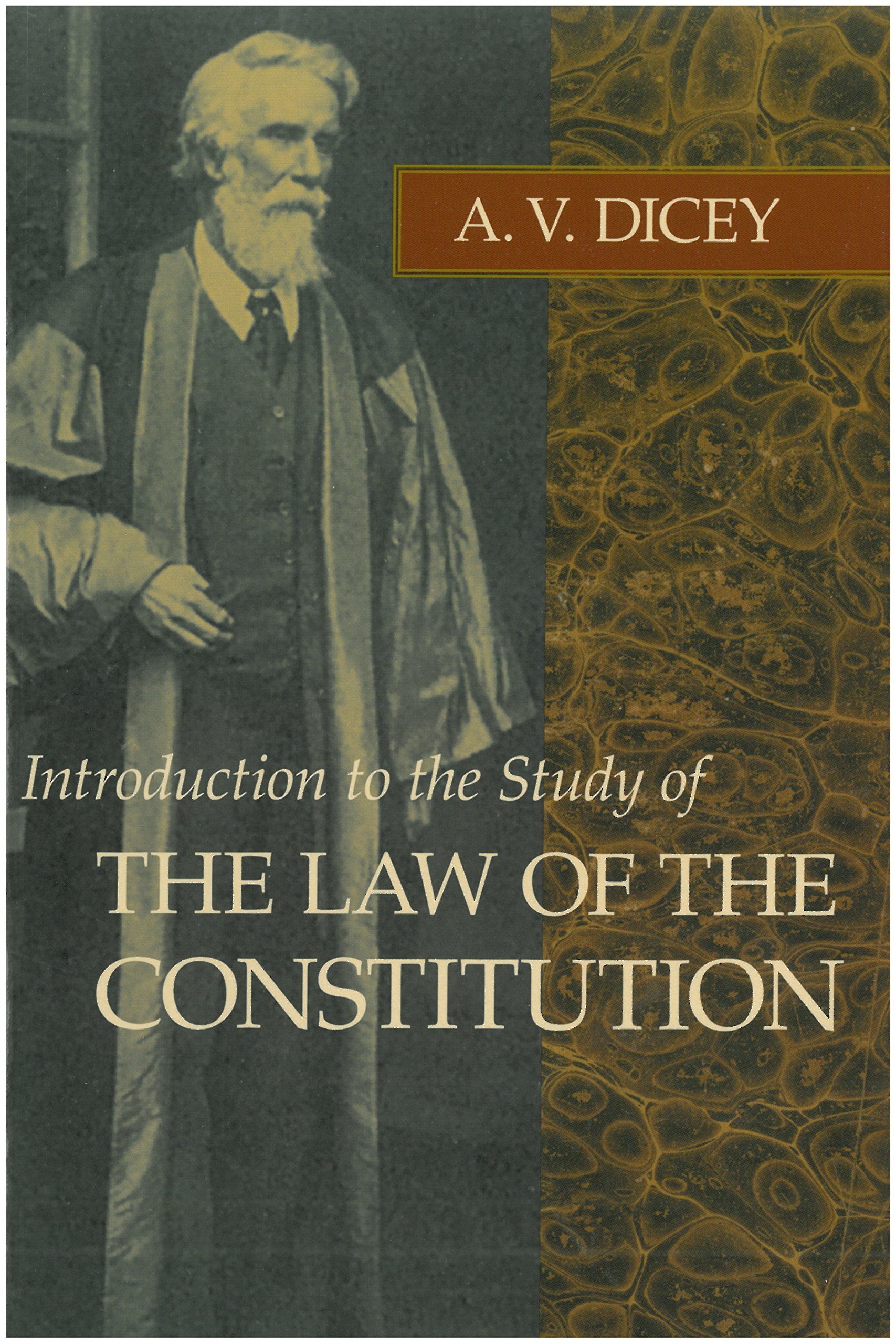Introduction to the Study of the Law of the Constitution: Amazon.co.uk:  Albert V. Dicey, Roger E. Michener: 9780865970038: Books