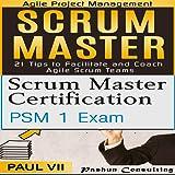 Scrum Master Box Set: Scrum Master Certification, Scrum Master 21 Tips
