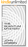 The Quantum Mystery (Kindle Single)