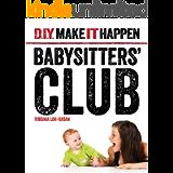 Babysitters' Club (D.I.Y. Make It Happen)