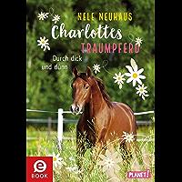 Charlottes Traumpferd 6: Durch dick und dünn (German Edition)