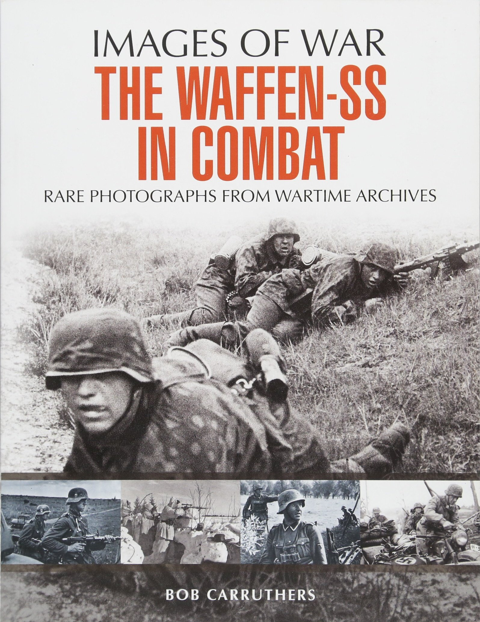 The Waffen SS in Combat: A Photographic History (Images of War) pdf