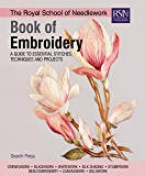 The Royal School of Needlework Book of Embroidery: A guide to essential stitches, techniques and projects (RSN series 1)