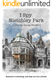 I Spy Bletchley Park: Someone is watching, and they are not a friend.