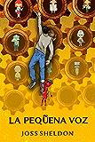 La Pequeña Voz (Spanish Edition)