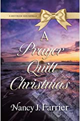 A Prayer Quilt Christmas: A Driftwood Cove Novella (Driftwood Cove Series) Kindle Edition