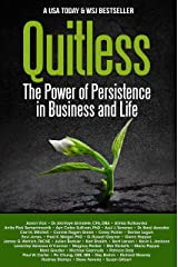 Quitless: The Power of Persistence in Business and Life Kindle Edition