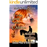 Mail Order Bride: For the Love of the Children: Clean, and Inspirational Western Historical Romance (Mail Order Bride Murder