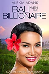 Bali with the Billionaire (Love in Translation Book 2) Kindle Edition