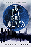 The Boy In Her Dreams (The Girl In Between Book 2)