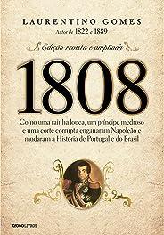 1808 – Como uma rainha louca, um príncipe medroso e uma corte corrupta enganaram Napoleão e mudaram a História de Portugal e