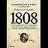 1808 – Como uma rainha louca, um príncipe medroso e uma corte corrupta enganaram Napoleão e mudaram a História de Portugal e do Brasil
