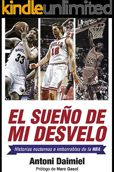 El sueño de mi desvelo: Historias de la NBA con nocturnidad (Deportes (corner)) eBook: Daimiel, Antoni: Amazon.es: Tienda Kindle