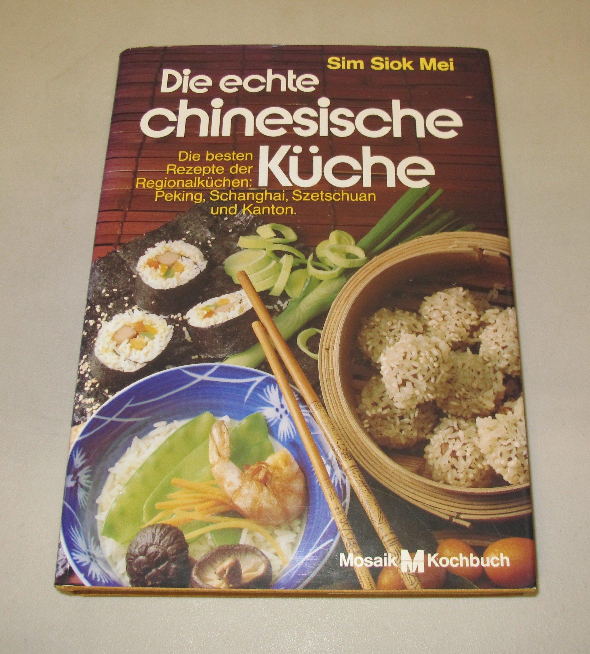 Die echte chinesische Küche: Amazon.de: Sim Siok Mei: Bücher