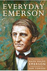 Everyday Emerson: The Wisdom of Ralph Waldo Emerson Paraphrased Kindle Edition