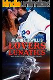 Lovers and Lunatics (Mars Adventure Romance Series Book 2)